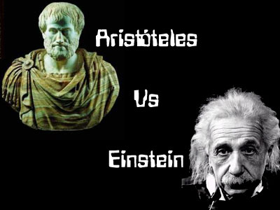 Aristóteles Vs Einstein